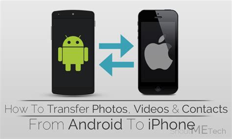 how to send contacts from iphone to android how to migrate data from android to iphone photos contacts