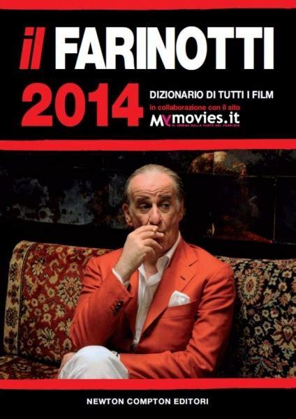 film più oscar farinotti 2014 il cinema italiano verso gli oscar con