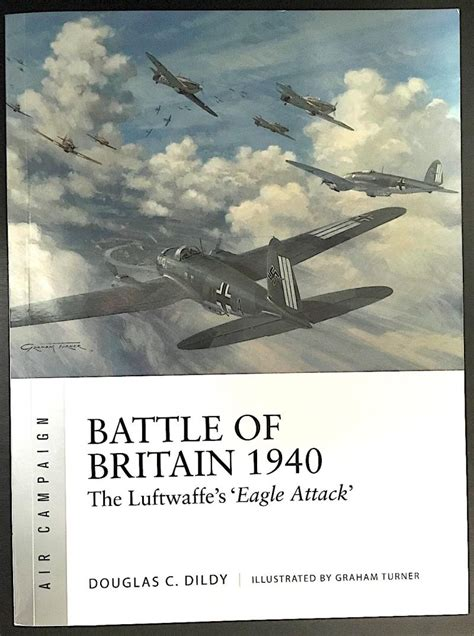 battle of britain 1940 the luftwaffe s eagle attack air caign books review battle of britain 1940 the luftwaffe s quot eagle