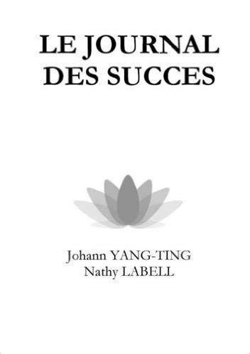 1326333968 le journal des succes livres johann yang ting
