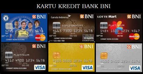 membuat kartu kredit di bank bni informasi mengajukan permohonan kartu kredit bni