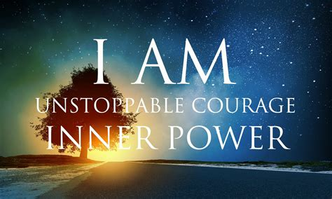I Am i am affirmations unstoppable courage inner power