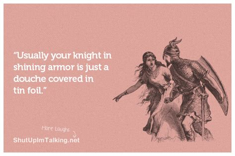 Knight In Shining Armor Meme - knight in shining armor quotes funny memes