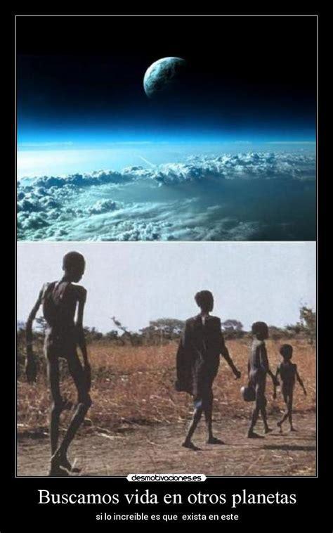 imagenes de la vida en otros planetas buscamos vida en otros planetas desmotivaciones