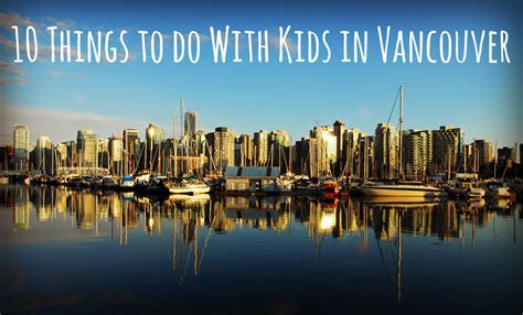 10 things to do with kids in vancouver scary mommy