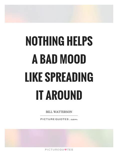 bad mood swings for no reason bad mood quotes bad mood sayings bad mood picture quotes