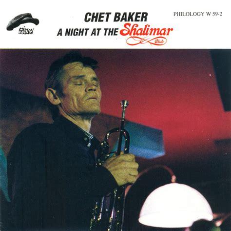 lyrics chet baker chet baker a at the shalimar club cd at discogs