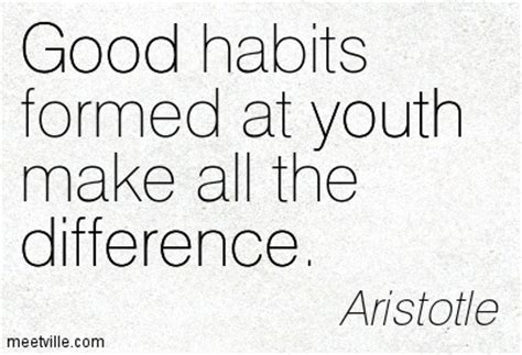 Habits Formed At Youth Make Youth Empowering Quotes Quotesgram