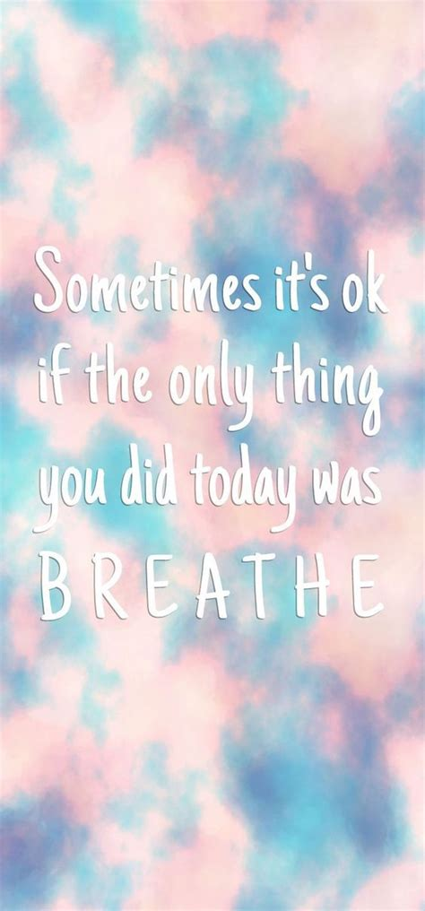 7 Things Its Okay For To Do by 25 Best Just Breathe Quotes On Inspiration