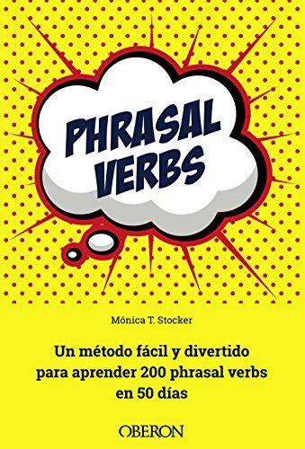 libro english phrasal verbs in phrasal verbs 121 con explicaci 243 n traducci 243 n ejemplo