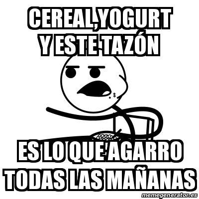 Cereal Meme Generator - meme cereal guy cereal yogurt y este taz 243 n es lo que