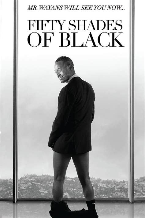 shades of black marlon wayans talks 50 shades of black i like sex i