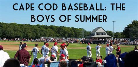 cape cod summer league baseball cape cod baseball the boys of summer jillian fisher