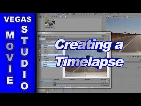 sony vegas timelapse tutorial creating a time lapse video with sony movie studio platinum