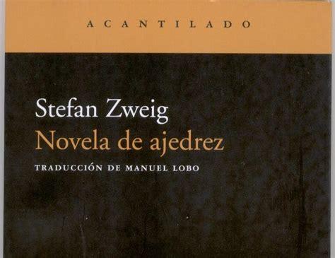 novela de ajedrez al calor de los libros novela de ajedrez de stefan zweig