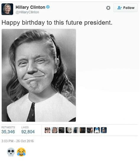 president and our post secular future how the 2016 election signals the dawning of a conservative nationalist age books 25 best memes about clinton happy birthday