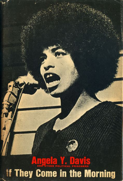 angela davis goodreads if they come in the morning voices of resistance by