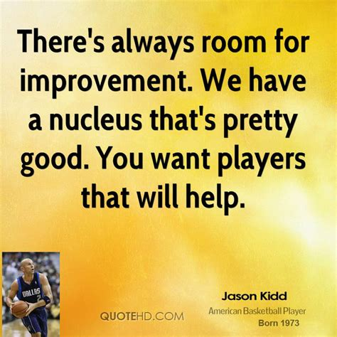 there s still room for always room for improvement quotes quotesgram