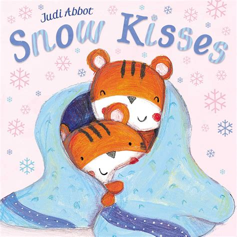 snowflake kisses books snow kisses book by simon schuster children s judi