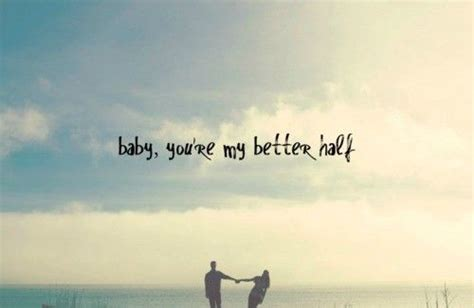 fast i love you my better half quotes