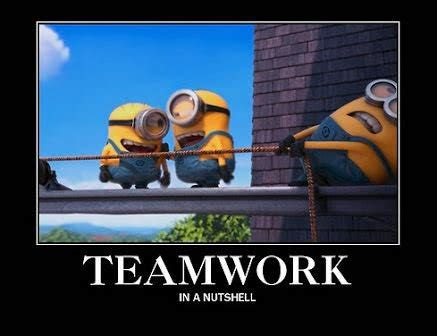 Teamwork Meme - minion memes and quotes teamwork wattpad