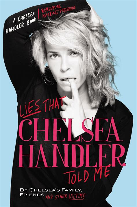 handler books popspotting popspotting 55 lies that chelsea handler