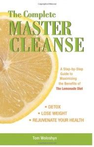 Mike Health Ranger Detox Lemonade by Tom Woloshyn S Book The Complete Master Cleanse The
