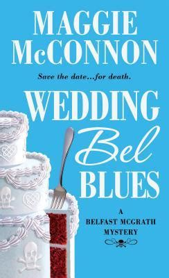 bel book and a belfast mcgrath mystery bel mcgrath mysteries books wedding bel blues belfast mcgrath mystery 1 by maggie