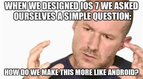 Ios Meme - 22 best memes that showed up when we googled ios7