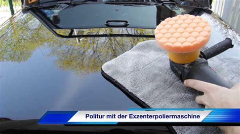 Auto Polieren Mit Flex by Auto Polieren Mit Der Exzenter Poliermaschine Diy Tutorial