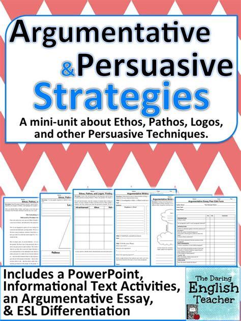Ethos Pathos Logos Essay by Ethos Pathos Logos And Argumentative And Persuasive Writing Strategies Writing Strategies