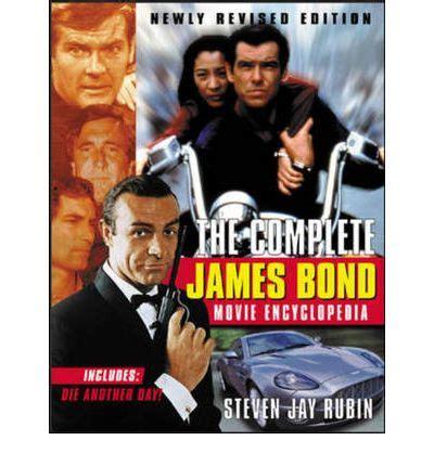 the complete james bond the complete james bond movie encyclopaedia steven jay rubin 9780071412469