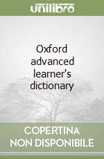 libro my world learners dictionary oxford advanced learner s dictionary of current english libro 2005 9780194316064 unilibro