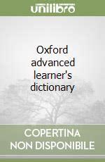 libro oxford advanced learners dictionary oxford advanced learner s dictionary of current english libro 2005 9780194316064 unilibro