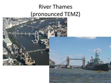 thames river pronunciation ppt england notes location places interaction prime