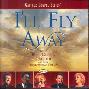 i ll fly for you testo four days late testo bill gloria gaither and their