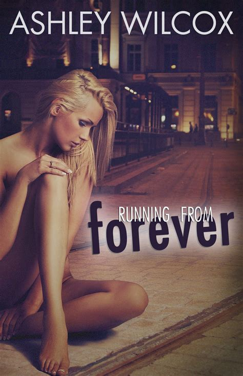 Forever Ashleys Lost running from forever by wilcox giveaway
