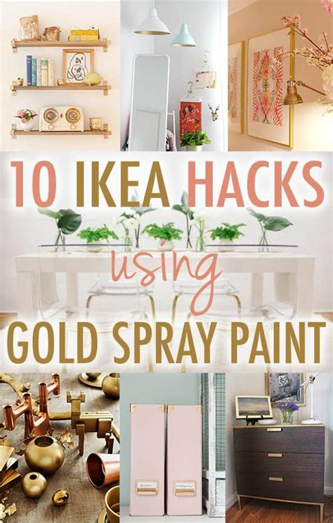 ikea hack how to use spray paint to spruce up a boring 10 ikea hacks with gold spray paint ikea decora