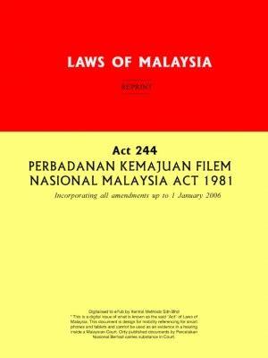 perbadanan film nasional malaysia act 244 perbadanan kemajuan filem nasional malaysia act