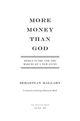 Mallaby S. More Money Than God: Hedge Funds and the Making