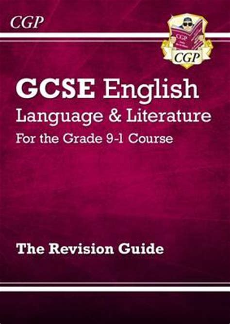 new gcse english literature new gcse english language and literature revision guide for the grade 9 1 courses cgp books