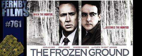 film frozen ground sinopsis movie review frozen ground the fernby films