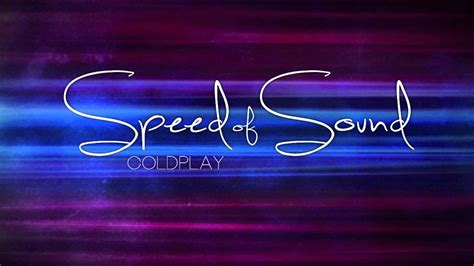 coldplay speed of sound coldplay quot speed of sound quot lyrics hd youtube