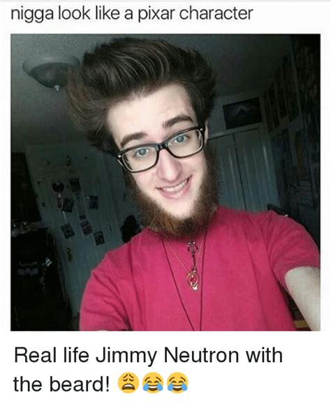 Real Pict Jimya look like a pixar character real jimmy neutron with the beard beard meme on me me