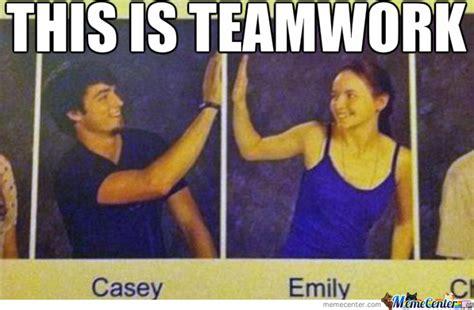 Team Work Meme - teamwork by mehcoco meme center