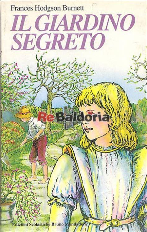 il giardino segreto autore il giardino segreto frances hodgson burnett