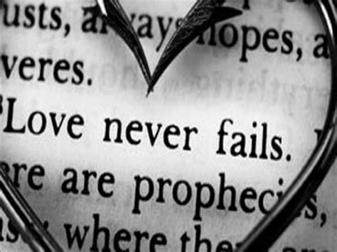 images of love never fails quotes love will never fail quotesgram
