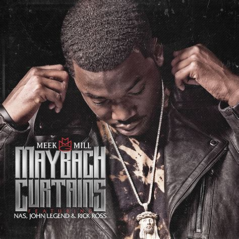 Meek Mill Maybach Curtains Ft Nas John Legend Rick