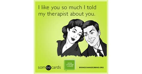 Komik I Like You So Much i like you so much i told my therapist about you bring change to mind ecard