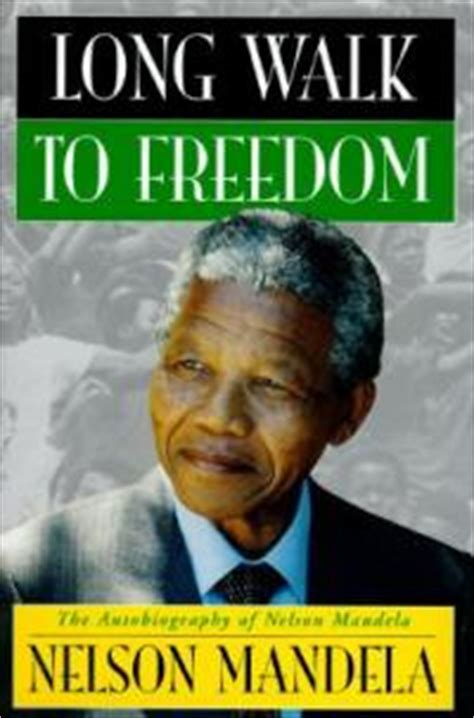 the biography of nelson mandela book nelson mandela quot long walk to freedom quot the book profiles
